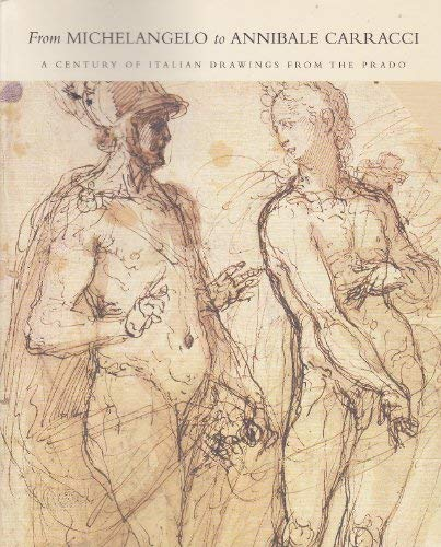 9780883971505: From Michelangelo to Annibale Carracci: A Century of Italian Drawings from the Prado