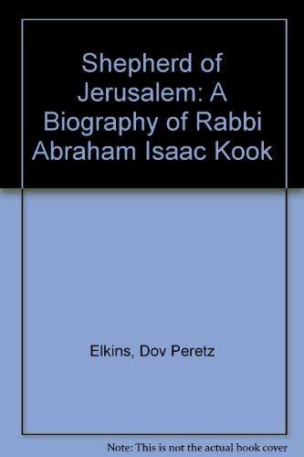 9780884000457: Shepherd of Jerusalem: A Biography of Rabbi Abraham Isaac Kook