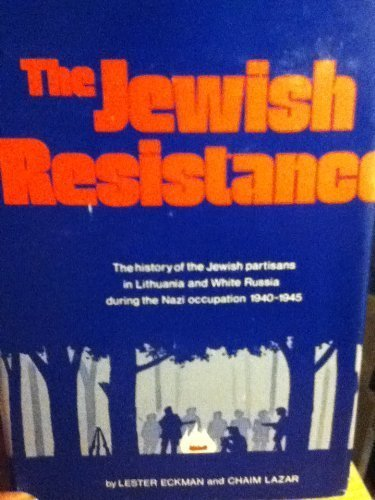 9780884000501: The Jewish resistance: The history of the Jewish partisans in Lithuania and White Russia during the Nazi occupation, 1940-1945