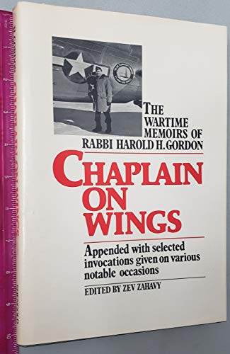 9780884000754: Chaplain on wings: The wartime memoirs of Rabbi Harold H. Gordon : appended with selected invocations given on various notable occasions