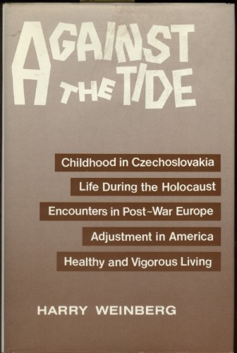 Against the Tide: Childhood in Czechoslovakia, Life: Weinberg, Harry