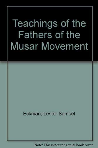 Teachings of the Fathers of the Musar Movement: Eckman, Lester Samuel