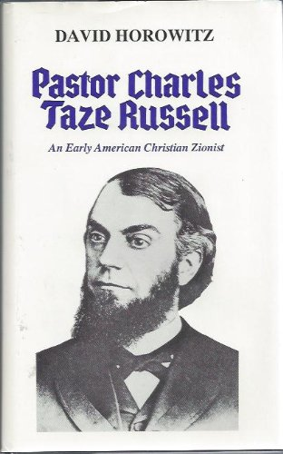 9780884001447: Pastor Charles Taze Russell: An Early American Christian Zionist