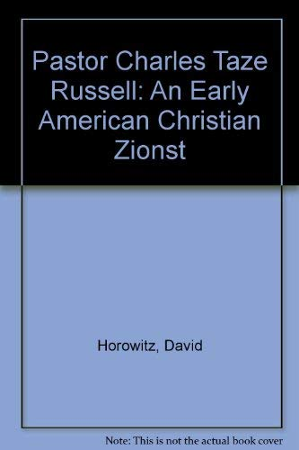 9780884001461: Pastor Charles Taze Russell: An Early American Christian Zionst
