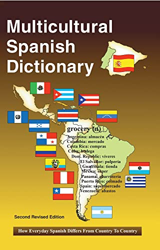 Multicultural Spanish Dictionary: How Everyday Spanish Differs from Country to Country: Martinez, ...