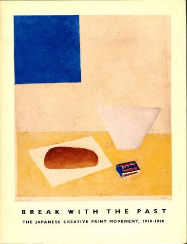 9780884010616: Break With the Past : The Japanese Creative Print Movement, 1910-1960