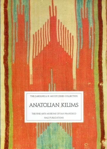 9780884010685: Anatolian kilims: The Caroline & H. McCoy Jones collection