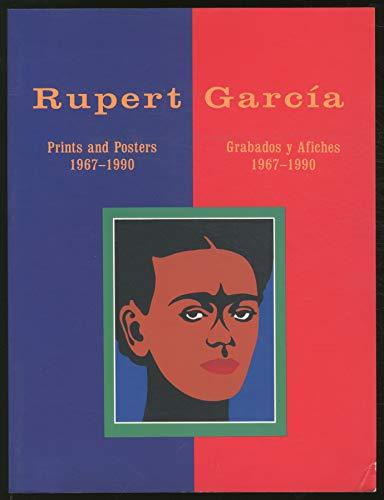 Rupert Garcia: Prints and Posters 1967-1990: Rupert Garcia