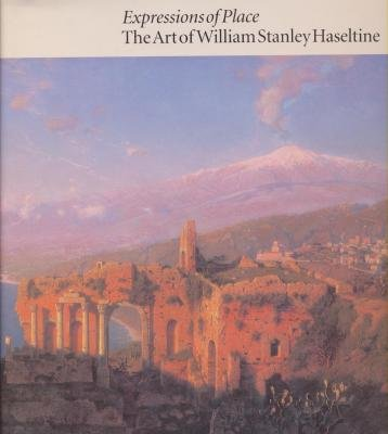 9780884010715: Expressions of Place: The Art of William Stanley Haseltine
