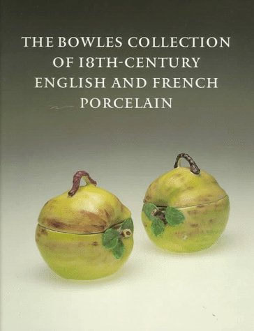 9780884010821: The Bowles Collection of 18Th-Century English and French Porcelain