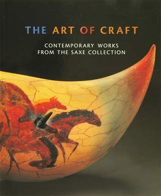 9780884010982: The art of craft: Contemporary works from the Saxe collection