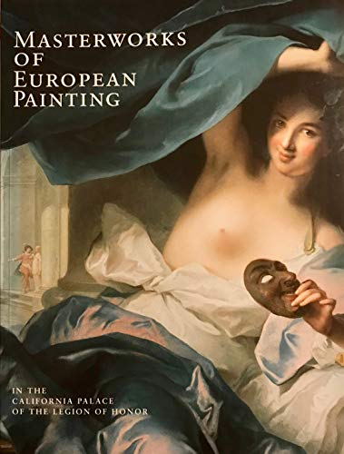 9780884011002: Masterworks of European Painting: In the California Palace of the Legion of Honor