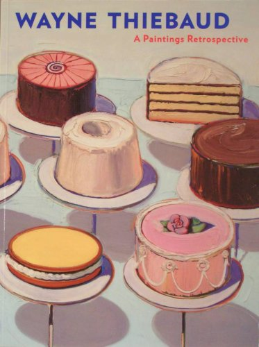 9780884011019: Wayne Thiebaud: A Paintings Retrospective [Taschenbuch] by Nash, Steven A. an...
