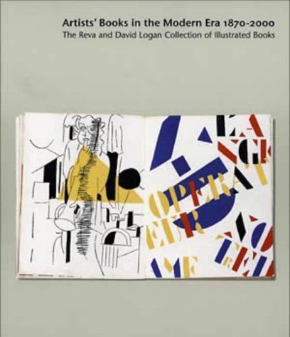 Artists' Books in the Modern Era 1870-2000: The Reva and David Logan Collection of Illustrated Books (088401102X) by Robert Flynn Johnson
