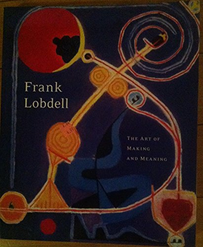 Frank Lobdell: The Art of Making and: Timothy Anglin; Hopps,