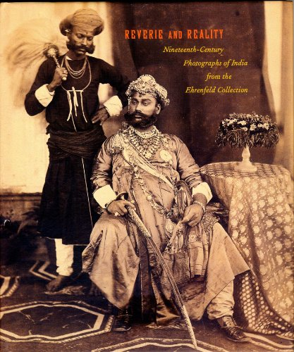 9780884011101: Reverie and Reality: Nineteenth-Century Photographs of India from the Ehrenfeld Collection