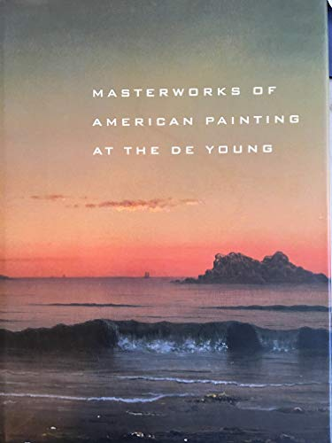 9780884011163: Masterworks of American Painting at the De Young