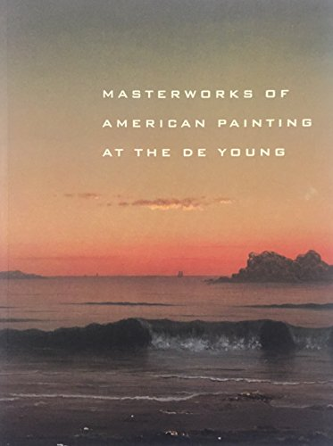 9780884011170: Masterworks of American Painting at the De Young