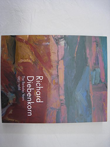9780884011408: Richard Diebenkorn: The Berkeley Years, 1953-1966