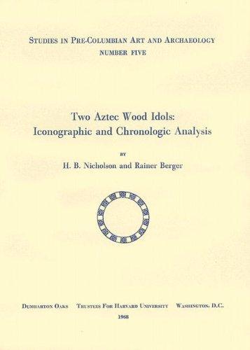 Two Aztec Wood Idols: Iconographic and Chronologic Analysis (Dumbarton Oaks Pre-Columbian Art and ...