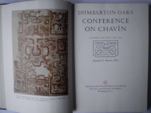 9780884020370: Dumbarton Oaks Conference on Chavin, October 26,27, 1968