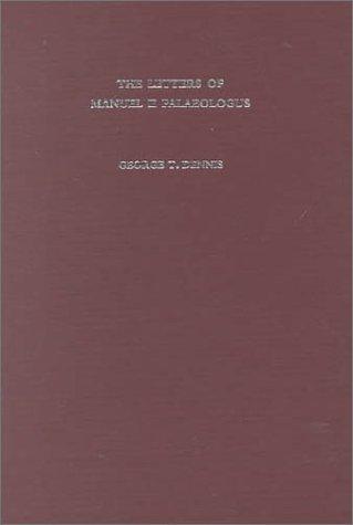 The Letters of Manuel II Palaeologus (Corpus: Manuel II Palaeologus