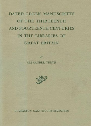 9780884020776: Dated Greek Manuscripts of the Thirteen and Fourteenth Centuries in the Libraries of Great Britain (Dumbarton Oak Studies, Vol 17) (v. 17)
