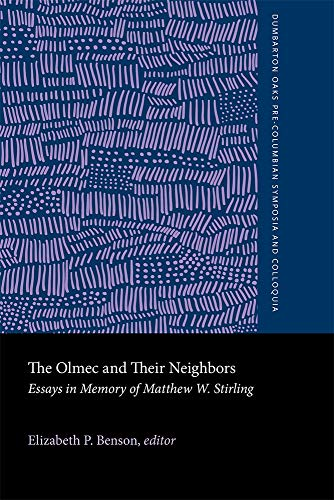 9780884020981: The Olmec and Their Neighbors: Essays in Memory of Matthew W. Stirling (Dumbarton Oaks Other Titles in Pre-Columbian Studies)
