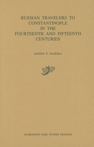 9780884021018: Russian Travelers to Constantinople in the Fourteenth and Fifteenth Centuries (Dumbarton Oaks Studies) (v. 19)