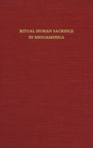 9780884021209: Ritual Human Sacrifice in Mesoamerica: A Conference at Dumbarton Oaks, October 13th and 14th, 1979