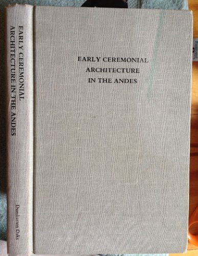 9780884021353: Early Ceremonial Architecture in the Andes: A Conference at Dumbarton Oaks, 8th to 10th October 1982
