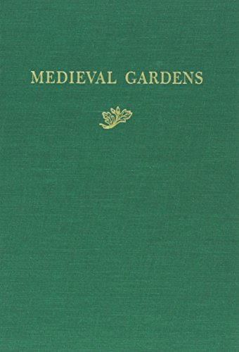 9780884021469: Medieval Gardens (DUMBARTON OAKS COLLOQUIUM ON THE HISTORY OF LANDSCAPE ARCHITECTURE// PAPERS) (v. 9)