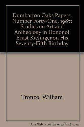 Dumbarton Oaks Papers. Number Forty-One. Studies on Art and Archaeology in Honor of Ernst Kitzinger...