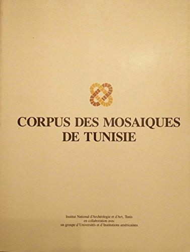 Thuburbo Majus: Les mosaiques de la region ouest. Corpus des Mosaiques de Tunisie, Volume II, Fasc....