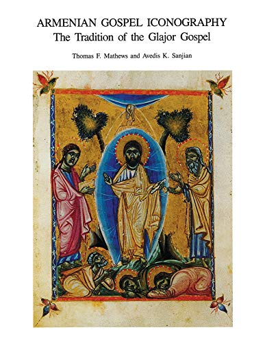 9780884021834: Armenian Gospel Iconography: The Tradition of the Glajor Gospel (Dumbarton Oaks Studies)