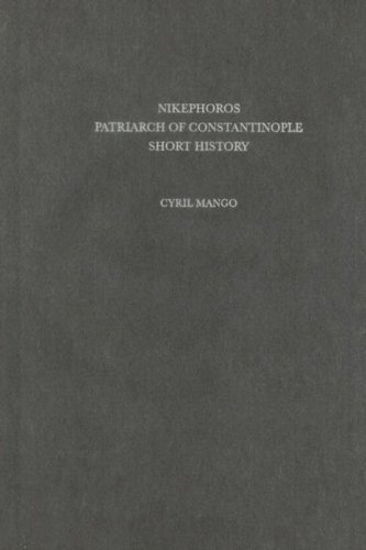 9780884021841: Nikephoros, Patriarch of Constantinople: Short History (Dumbarton Oaks Texts)