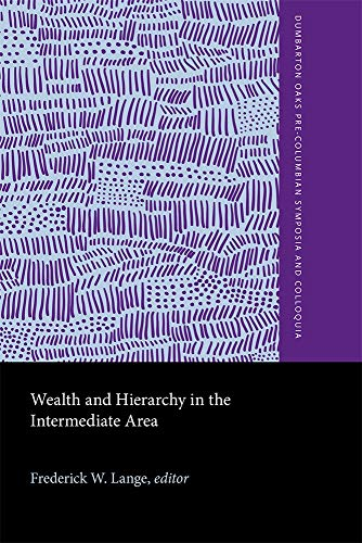 9780884021919: Wealth and Hierarchy in the Intermediate Area (Dumbarton Oaks Pre-Columbian Symposia and Colloquia)