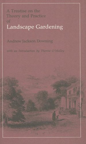 9780884021926: Treatise on the Theory and Practice of Landscape Gardening: Fourth Edition, 1849 (Dumbarton Oaks Reprints and Facsimiles in Landscape Architec)