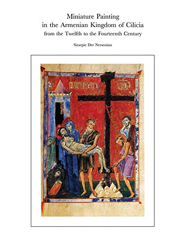 9780884022022: Miniature Painting in the Armenian Kingdom of Cilicia from the Twelfth to the Fourteenth Century