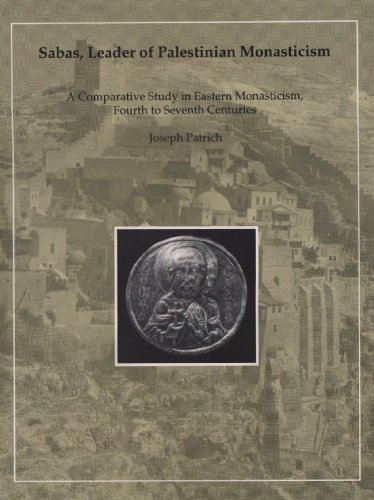 9780884022213: Sabas, Leader of Palestinian Monasticism: A Comparative Study in Eastern Monasticism, Fourth to Seventh Centuries (Dumbarton Oaks Studies)