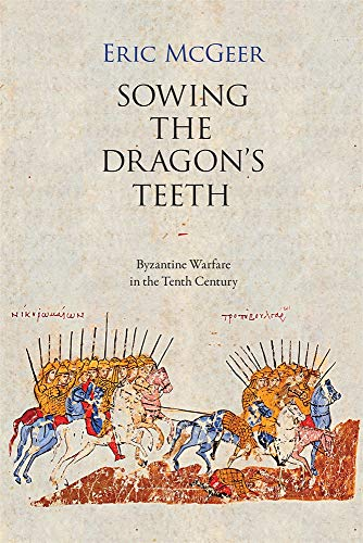9780884022244: Sowing the Dragon's Teeth: Byzantine Warfare in the Tenth Century