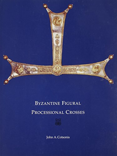 9780884022282: Byzantine Figural Processional Crosses (Dumbarton Oaks Byzantine Collection Publications)