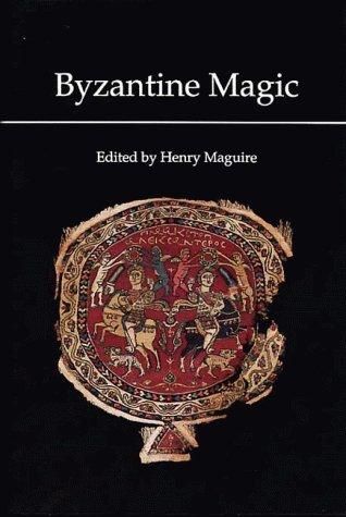 Byzantine Magic: Maguire, Henry &