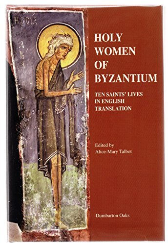 Holy Women of Byzantium Ten Saints' Lives in English Translation