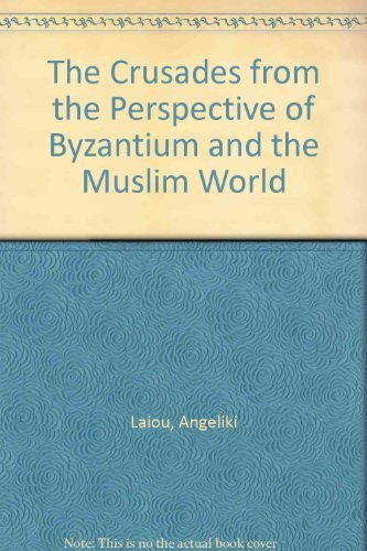 9780884022770: The Crusades from the Perspective of Byzantium and the Muslim World