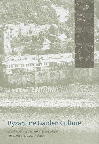 Byzantine Garden Culture (Dumbarton Oaks Other Titles in Garden History): Antony Littlewood; Henry ...