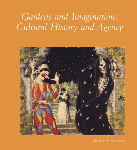 Gardens and Imagination: Cultural History and Agency (Paperback): Michel Conan