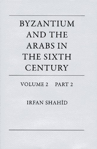 9780884023470: Byzantium and the Arabs in the Sixth Century: Economic, Social, and Cultural History: 2
