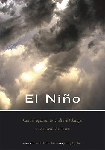 El Nino, Catastrophism, and Culture Change in Ancient America (Paperback)