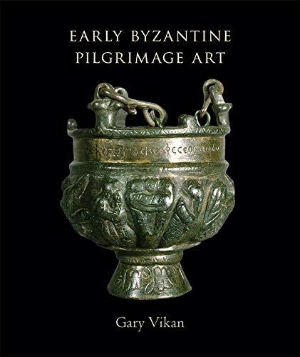 9780884023586: Early Byzantine Pilgrimage Art, Revised Edition (Dumbarton Oaks Byzantine Collection Publications)